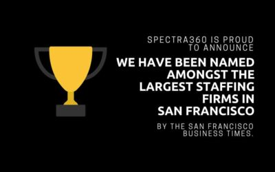 Spectra360 Named One Of The Largest Staffing Firms In Bay Area
